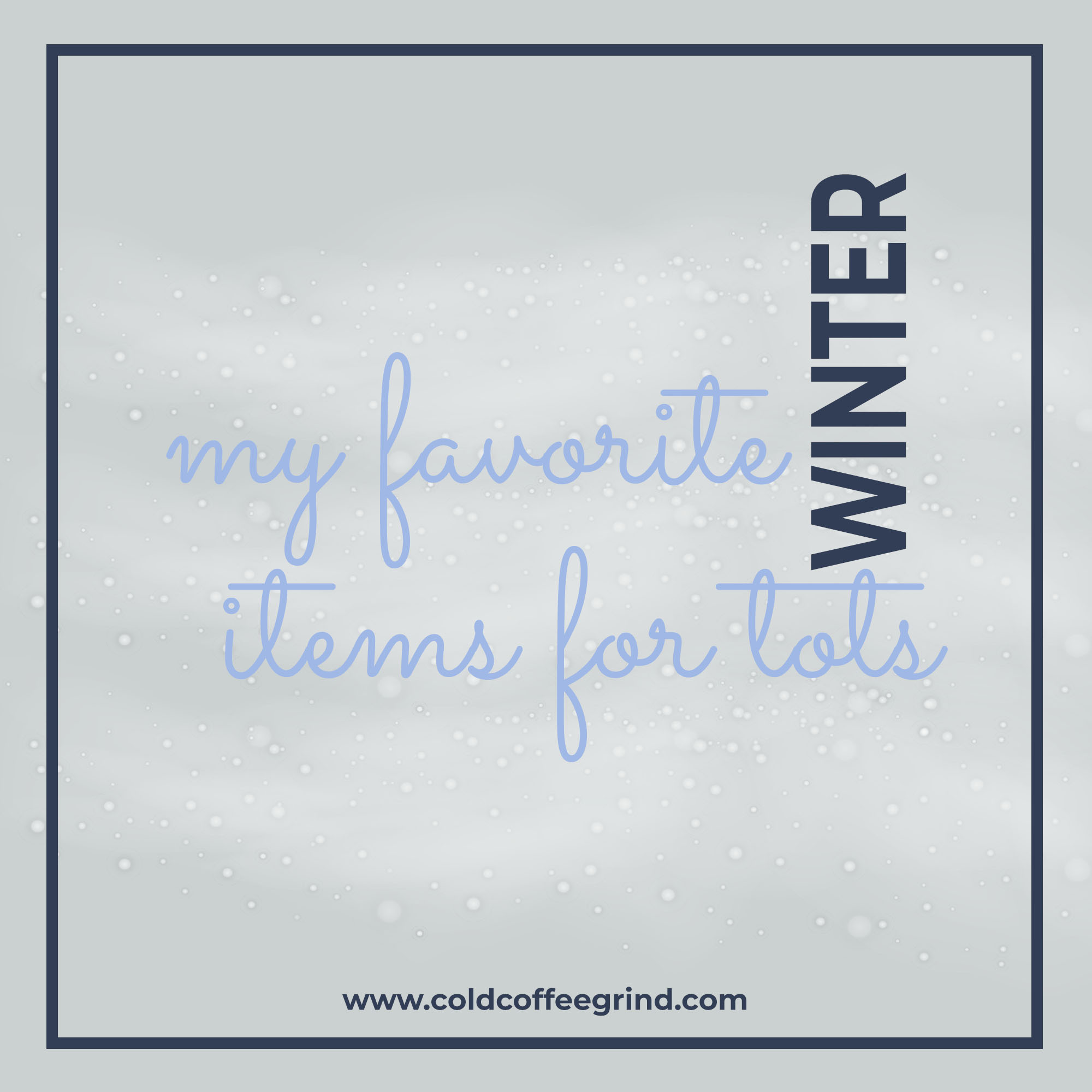 Winters Items for Toddlers!